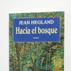 Libros de segunda mano: HACIA EL BOSQUE. JEAN HEGLAND. SEIX BARRAL. TDK419. Lote 182888461