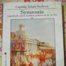 Libros de segunda mano: CAPITAN ADAM SEABORN, SYMZONIA SEGUIDA DE OTROS INEDITOS POLARES DE E.A. POE, BIBLIOTECA LABERINTO. Lote 182901563