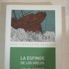 Libros de segunda mano: JULIO VERNE, LA ESFINGE DE LOS HIELOS, AKAL. Lote 182904537