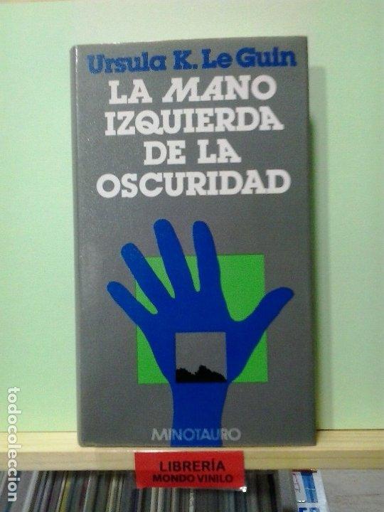 LMV - LA MANO IZQUIERDA DE LA OSCURIDAD. URSULA K. LE GUIN (Libros de Segunda Mano (posteriores a 1936) - Literatura - Narrativa - Ciencia Ficción y Fantasía)