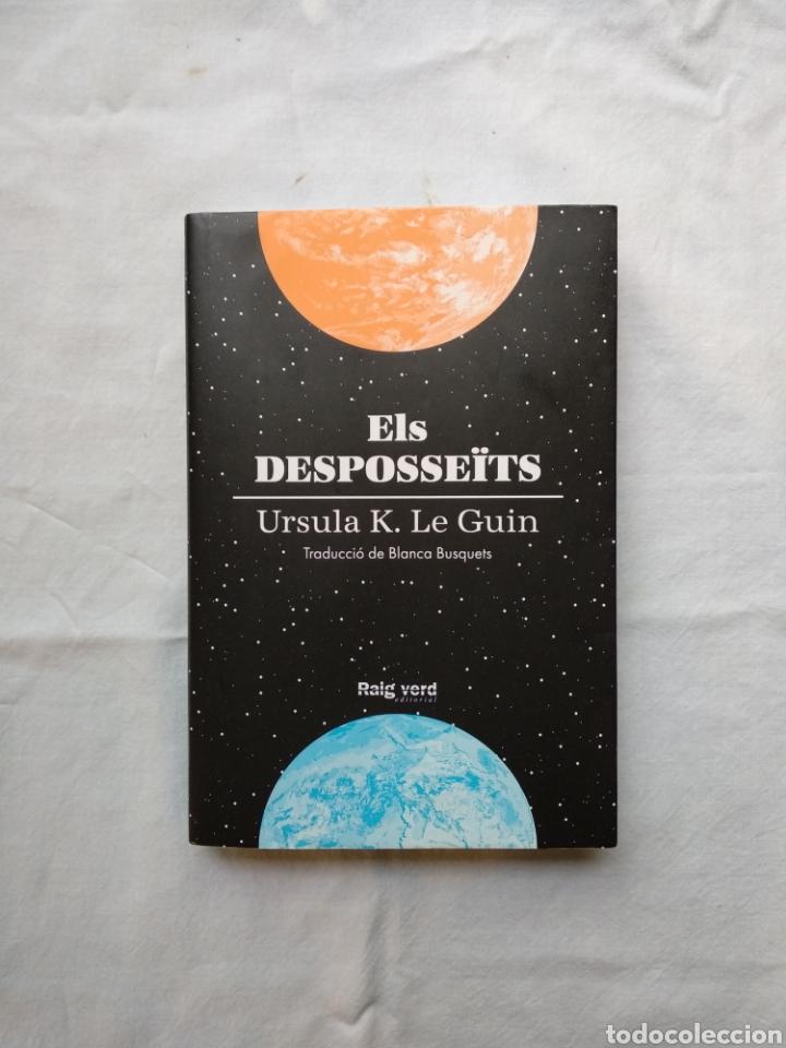 ELS DESPOSSEÏTS LOS DESPOSEÍDOS - URSULA K. LE.GUIN. RAIG VERD, 2018. TAPA RÚSTICA. 1A EDICIÓ. (Libros de Segunda Mano (posteriores a 1936) - Literatura - Narrativa - Ciencia Ficción y Fantasía)