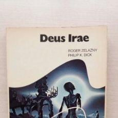 Libros de segunda mano: DEUS IRAE. PHILIP K. DICK Y ROGER ZELAZNY. BRUGUERA, NOVA CIENCIA FICCIÓN 12, 1977.. Lote 183271238