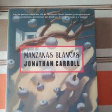 Libros de segunda mano: MANZANAS BLANCAS - JONATHAN CARROLL. Lote 183296205