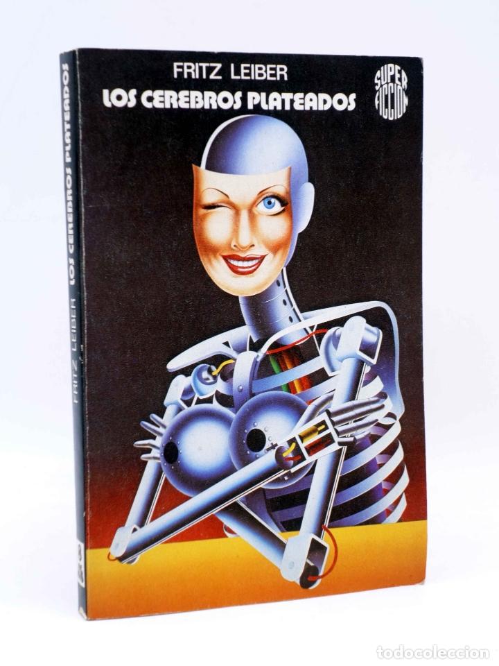 SUPER FICCIÓN 8. LOS CEREBROS PLATEADOS (FRITZ LEIBER) MARTÍNEZ ROCA, 1981 (Libros de Segunda Mano (posteriores a 1936) - Literatura - Narrativa - Ciencia Ficción y Fantasía)