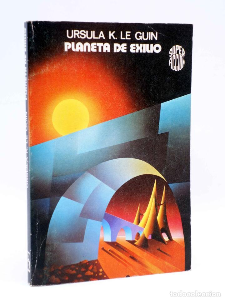 SUPER FICCIÓN 49. PLANETA DE EXILIO (URSULA K. LE GUIN) MARTÍNEZ ROCA, 1979 (Libros de Segunda Mano (posteriores a 1936) - Literatura - Narrativa - Ciencia Ficción y Fantasía)