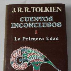 Libros de segunda mano: CUENTOS INCONCLUSOS I, LA PRIMERA EDAD. J.R.R TOLKIEN.. Lote 183726752