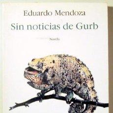 Libros de segunda mano: MENDOZA, EDUARDO - SIN NOTICIAS DE GURB - SEIX BARRAL 1991 - 1ª EDICIÓN. Lote 183812111