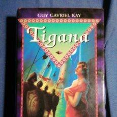 Libros de segunda mano: TIGANA. GUY GAVRIEL KAY. TAPA DURA. BUEN ESTADO. Lote 183864383