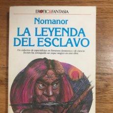 Libros de segunda mano: LA LEYENDA DEL ESCLAVO NOMANOR. Lote 183913902