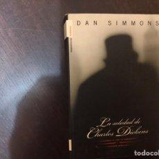 Libros de segunda mano: LA SOLEDAD DE CHARLES DICKENS. DAN SIMMONS. Lote 183920403