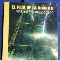 Libros de segunda mano: EL PAÍS DE LA NOCHE II. WILLIAM HOPE HODGSON. Lote 184228766