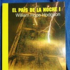 Libros de segunda mano: EL PAÍS DE LA NOCHE I. WILLIAM HOPE HODGSON. Lote 184229131