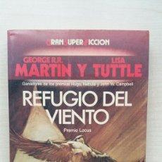 Libros de segunda mano: REFUGIO DEL VIENTO. GEORGE MARTIN Y LISA TUTTLE. MARTÍNEZ ROCA, GRAN SUPER FICCIÓN, 1988.. Lote 184350091