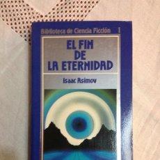 Livres d'occasion: EL FIN DE LA ETERNIDAD - ISAAC ASIMOV - BIBLIOTECA DE CIENCIA FICCIÓN N.1 ORBIS 1985. Lote 184575678