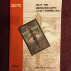 Libros de segunda mano: QUE NO DESCIENDAN LAS TINIEBLAS, L. SPRAGUE DE CAMP - PULP EDICIONES 2001. Lote 184650237