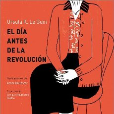 Libros de segunda mano: EL DÍA ANTES DE LA REVOLUCIÓN. - LE GUIN, URSULA. K.. Lote 184757233