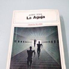 Libros de segunda mano: LA AGUJA. JERRY SHOL. EDICIONES FANTACIENCIA. BUENOS AIRES, 1976.. Lote 185959273