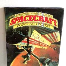 Libros de segunda mano: SPACECRAFT IN FACT AND FICTION EDICIÓN INGLÉS HARRY HARRISON MALCOLM EDWARDS 1979 LONDON . Lote 185963008