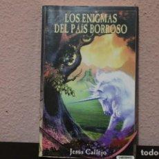 Libros de segunda mano: LOS ENIGMAS DEL PAIS BORROSO, POR JESUS CALLEJO. Lote 185976757