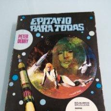 Libros de segunda mano: EPITAFIO PARA TODAS. PETER DEBRY. PRIMERA EDICIÓN, 1971. ED. BRUGUERA, SERI LA CONQUISTA DEL ESPACIO. Lote 186074157