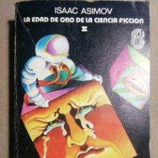 Libros de segunda mano: LA EDAD DE ORO DE LA CIENCIA FICCIÓN. ISAAC ASIMOV. Lote 186189097