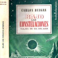 Libros de segunda mano: CARLOS BUIGAS : BAJO LAS CONSTELACIONES (BRUGUERA, 1943) PRIMERA EDICIÓN - CON AUTÓGRAFO. Lote 186236740