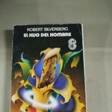 Libros de segunda mano: EL HIJO DEL HOMBRE - ROBERT SILVERBERG. MARTÍNEZ ROCA. Lote 187389892