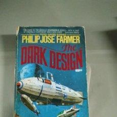 Libros de segunda mano: THE DARK DESIGN - PHILIP JOSÉ FARMER. EN INGLÉS. Lote 187389955