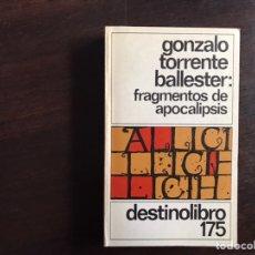 Libros de segunda mano: FRAGMENTOS DE APOCALIPSIS. GONZALO TORRENTE BALLESTER. DESTINO LIBROS. Lote 187401015