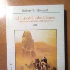 Libri di seconda mano: EL HIJO DEL LOBO BLANCO - ROBERT E. HOWARD - LA BIBLIOTECA DEL LABERINTO - 2010 - NUEVO CON TARAS. Lote 188595405