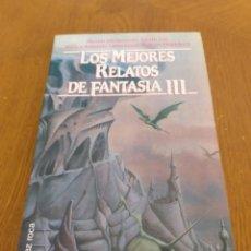 Libros de segunda mano: LOS MEJORES RELATOS DE FANTASIA 3. Lote 188802548