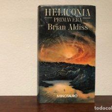 Libros de segunda mano: HELICONIA. PRIMAVERA. BRIAN ALDISS. EDITORIAL MINOTAURO. TAPA DURA. . Lote 188835988