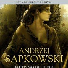 Libros de segunda mano: BAUTISMO DE FUEGO. - SAPKOWSKI, ANDRZEJ.. Lote 190107588