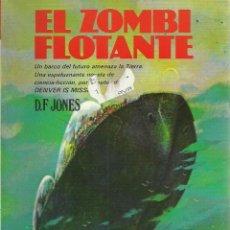 Libros de segunda mano: D.F. JONES-EL ZOMBI FLOTANTE.LA CUERDA FLOJA.MAYLER.1977.. Lote 190779191