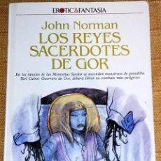 Libros de segunda mano: LOS REYES SACERDOTES DE GOR; JOHN NORMAN - ULTRAMAR EDITORES, PRIMERA EDICIÓN 1988. Lote 191003762