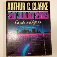 Libros de segunda mano: ARTHUR C. CLARKE - 20 DE JULIO DE 2019 - LA VIDA EN EL SIGLO XXI. Lote 191173582