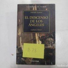 Libros de segunda mano: EL DESCENSO DE LOS ÁNGELES - LEALTAD Y HONOR - HEREJÍA HORUS - MITCHELL SCANLON - TIMUN MAS -(B78). Lote 191696990
