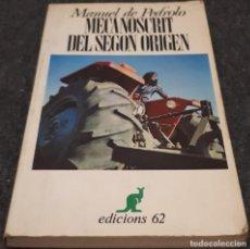 Libros de segunda mano: MECANOSCRIT DEL SEGON ORIGEN – MANUEL DE PEDROLO. Lote 191747837