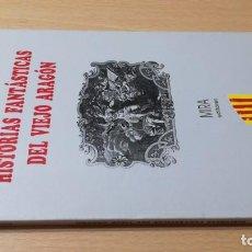 Libros de segunda mano: HISTORIAS FANTASTICAS DEL VIEJO ARAGON - ALBERTO SERRANO DOLADER / I-604. Lote 191932298