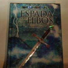 Libros de segunda mano: LA ESPADA DE LOS ELBOS - WOLFGANG Y HEIKE HOHLBEIN. Lote 191980885