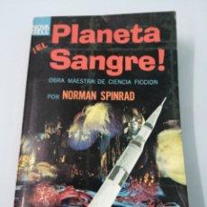 Libros de segunda mano: EL PLANETA SANGRE. NORMAN SPINRAD. PRIMERA EDICIÓN. MEXICO, 1971. OBRA MAESTRA DE CIENCIA FICCIÓN.. Lote 192539497