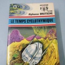 Libros de segunda mano: LE TEMPS CYCLOTHYMIQUE. ALPHONSE BRUTSCHE. FLEUVE NOIR. 1974.. Lote 192540243