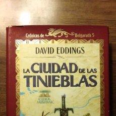 Libros de segunda mano: LA CIUDAD DE LAS TINIEBLAS. CRÓNICAS DE BELGARAHT 5. DAVID EDDINGS. 1991.TIMUN MAS. Lote 193429325