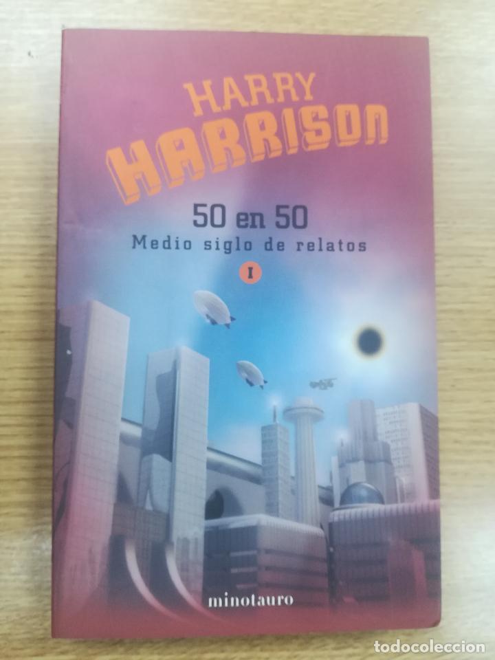 HARRY HARRISON 50 EN 50 MEDIO SIGLO DE RELATOS #1 (MINOTAURO) (Libros de Segunda Mano (posteriores a 1936) - Literatura - Narrativa - Ciencia Ficción y Fantasía)