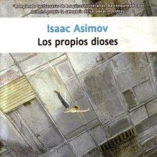 Libros de segunda mano: LOS PROPIOS DIOSES - ASIMOV - LA FACTORIA DE IDEAS - RUSTICA - 2005 - 332 PAGS. Lote 194182983
