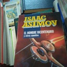 Libros de segunda mano: ISAAC ASIMOV. EL HOMBRE BICENTENARIO Y OTROS CUENTOS. EDICIONES B. Lote 194235540