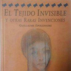 Libros de segunda mano: EL TEJIDO INVISIBLE Y OTRAS RARAS INVENCIONES. Lote 194261807