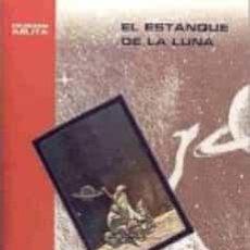 Libros de segunda mano: EL ESTANQUE DE LA LUNA. ABRAHAM MERRITT. Lote 194360305