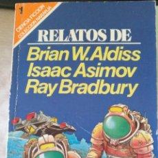 Libros de segunda mano: RELATOS DE BRIAN W. ALDISS, ISAAC ASIMOV, RAY BRADBURY. -. Lote 194369407