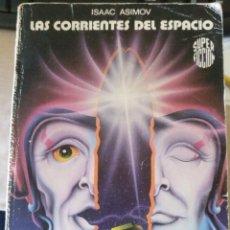 Libros de segunda mano: LAS CORRIENTES DEL ESPACIO. - ASIMOV, ISAAC.. Lote 194369413